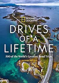 Drives of a Lifetime: 500 of the World's Greatest Road Trips